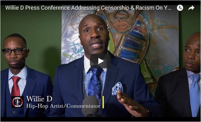 Is YouTube Unfairly Censoring Media Entrepreneurs Like Willie D?