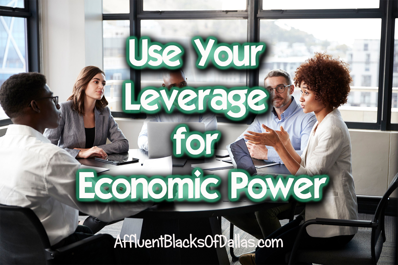 How Black America 2.0 Uses Leverage in Negotiations