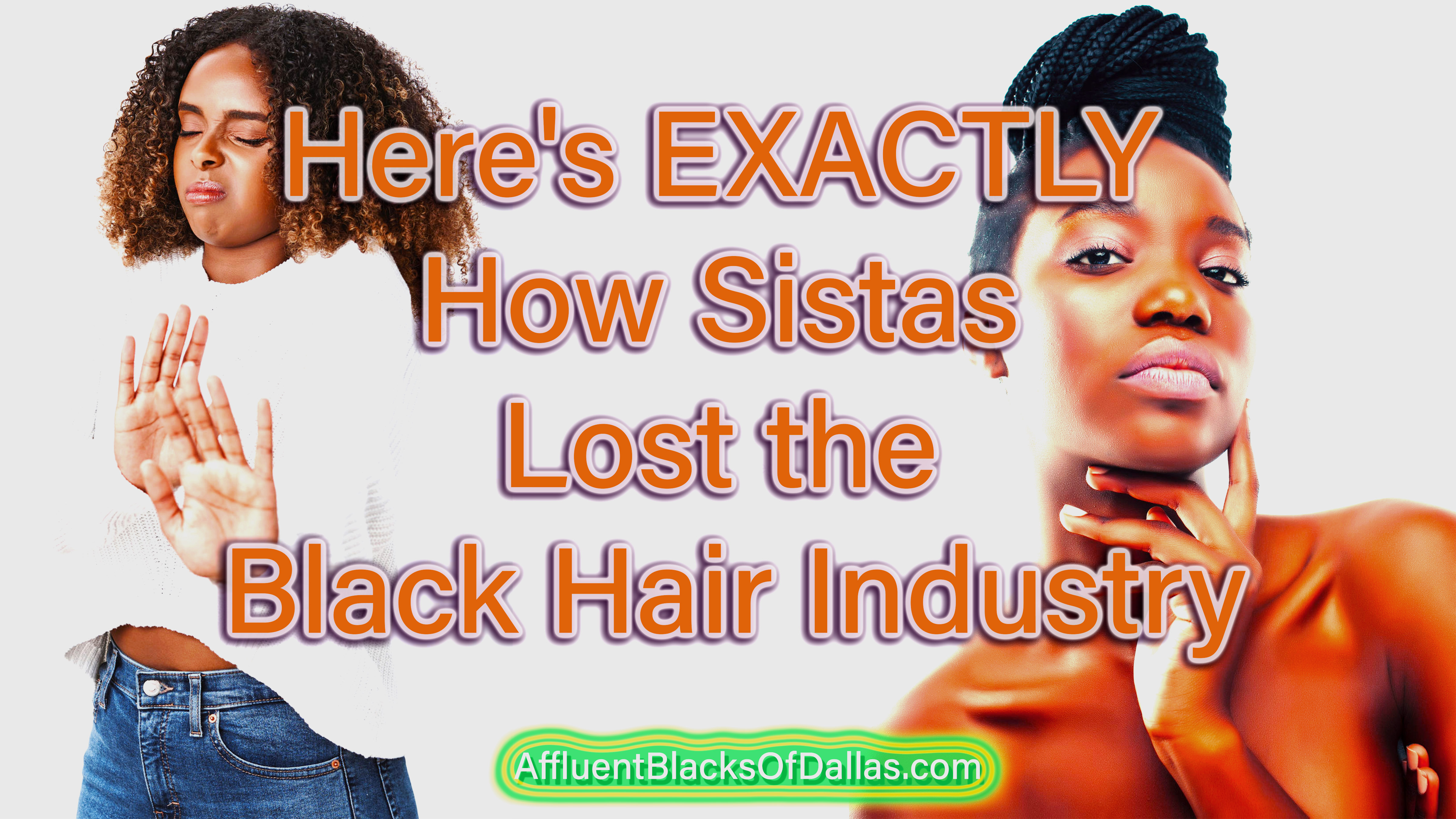 Here's EXACTLY How Sistas Lost the Black Hair and Beauty Care Industry