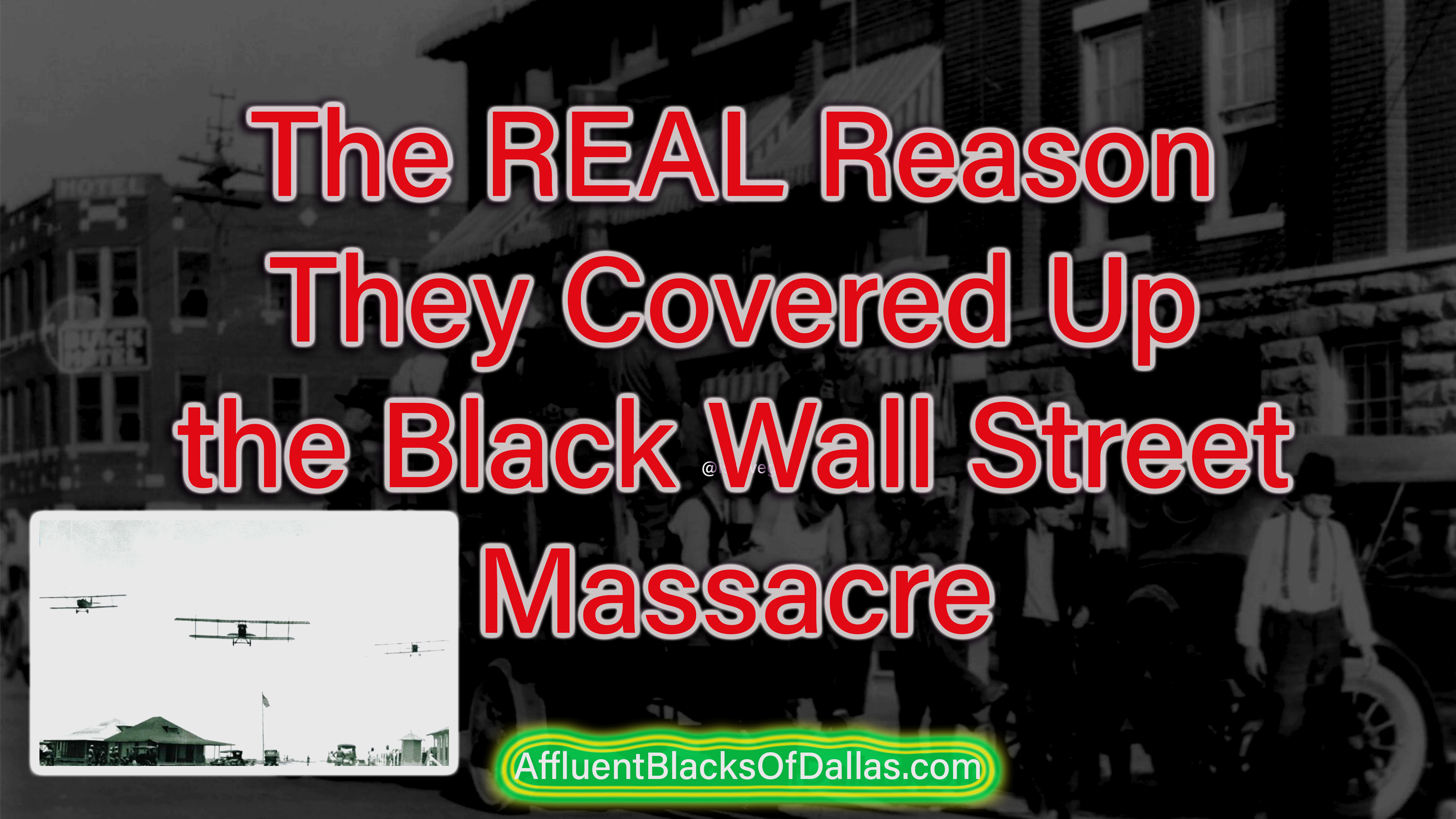 The Ugly Truth: 100th Anniversary Black Wall Street Tulsa Remembered