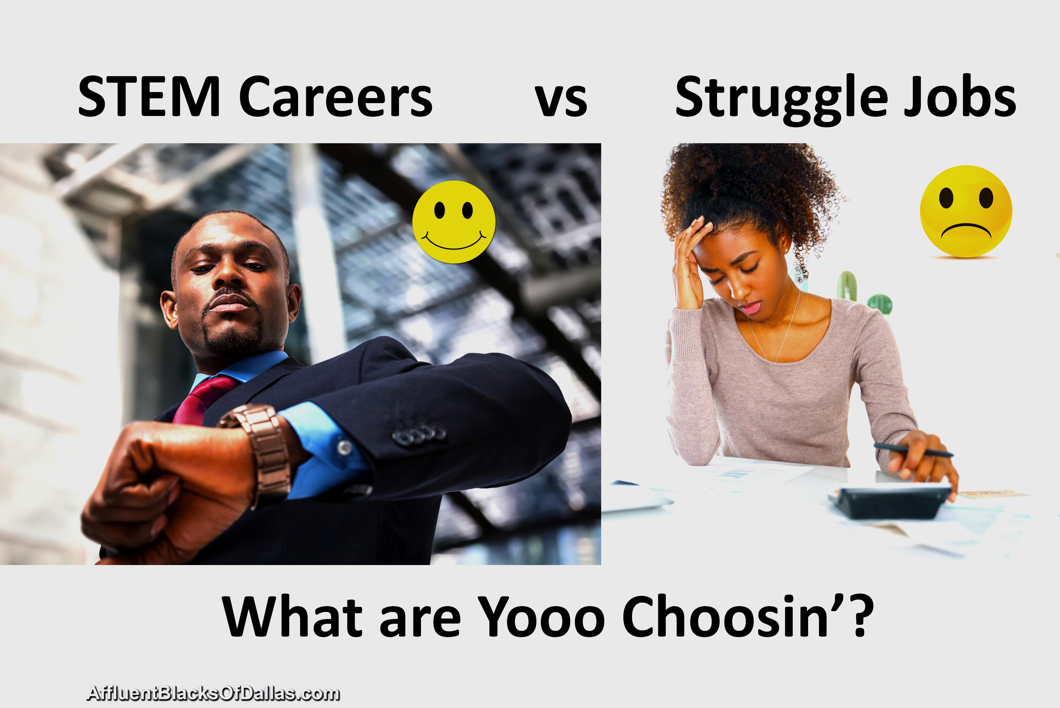 STEM Careers vs Struggle Jobs – What Yooo Choosin'? Is it Fashion Design?