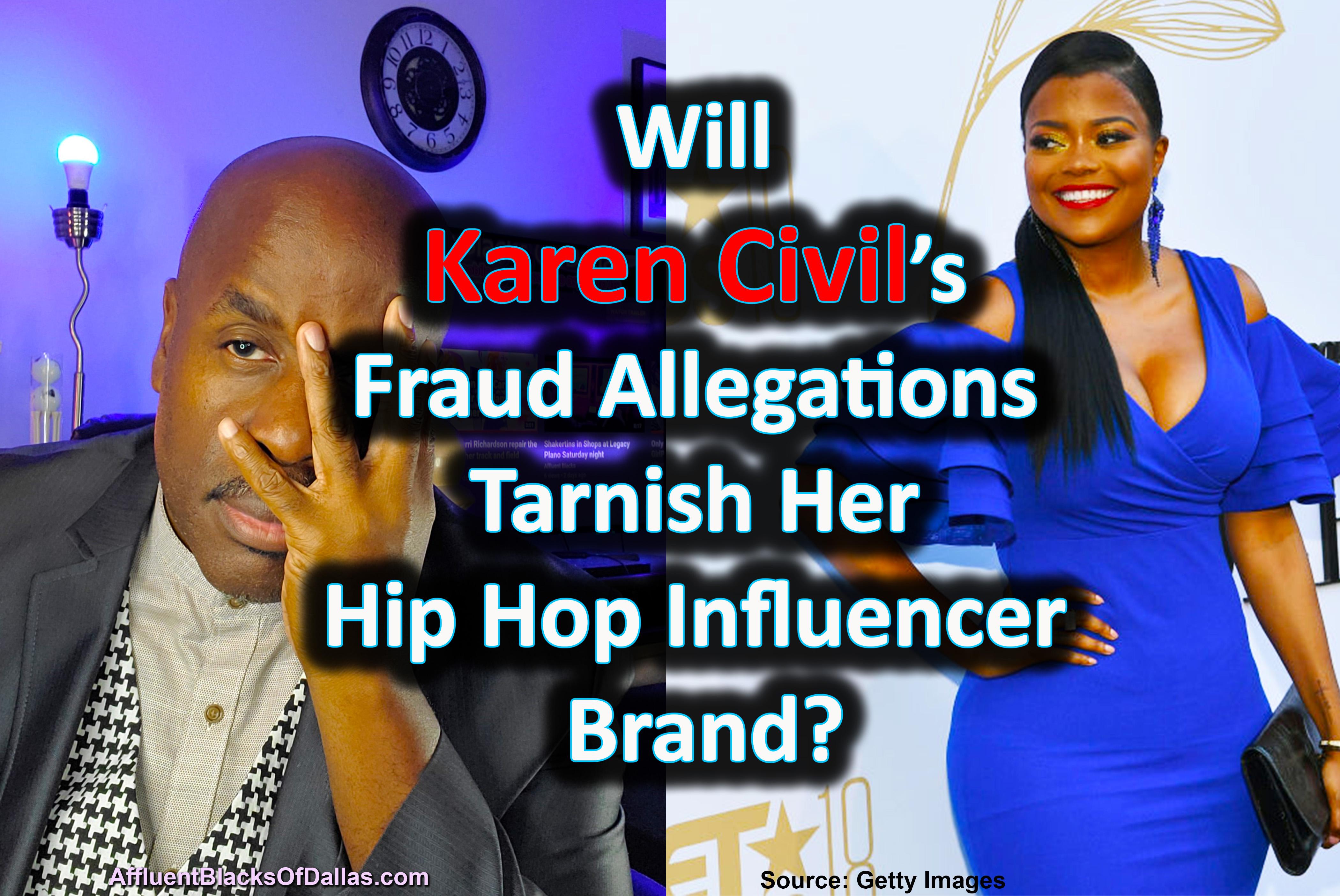 Will Karen Civil's Fraud Allegations Tarnish Her Media Influencer Brand? Lessons on PR Damage Control