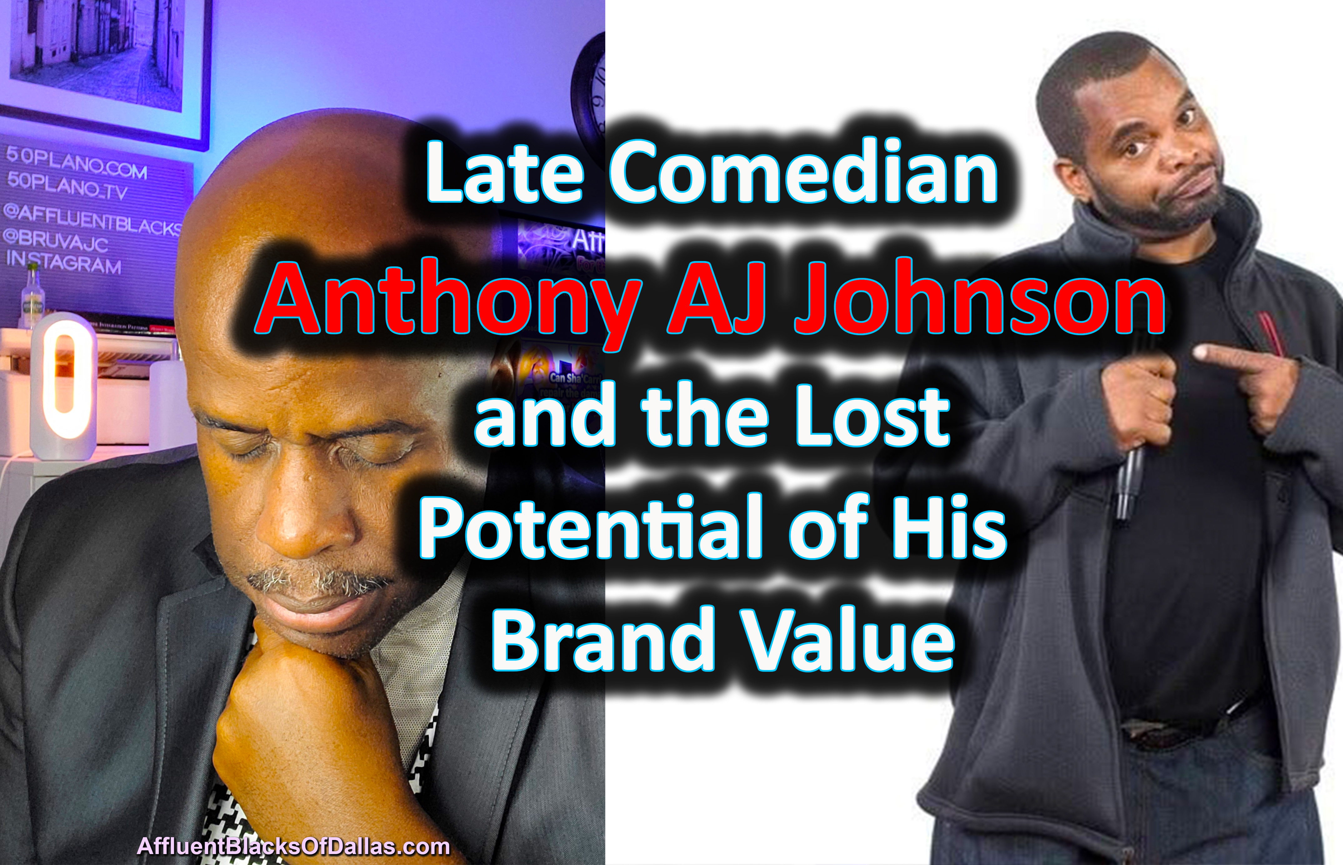 The Late Comedian AJ Johnson and the Lost Potential of His Brand Value